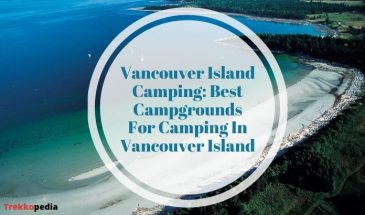 Vancouver Island Camping: Best Campgrounds For Camping In Vancouver Island